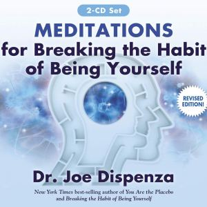 Meditations for Breaking the Habit of Being Yourself: Revised Edition (Audio CD)