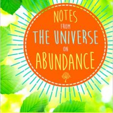 Notes from the Universe on Abundance A 60-Card Deck