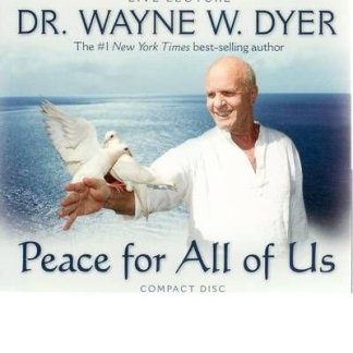 Peace for All of Us By Wayne W. Dyer (Author) audio CD