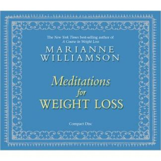 Meditations for Weight Loss by Marianne Williamson CD-Audio 2012