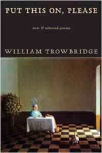 Trowbridge's book contains poems from five of his previous collections.