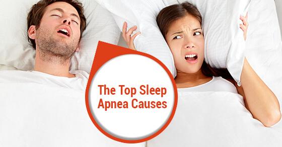 The Top Sleep Apnea Causes