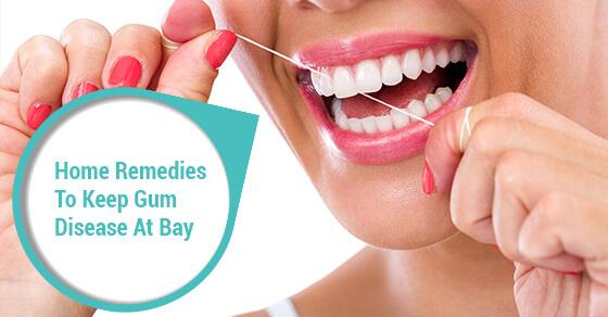 Home Remedies To Keep Gum Disease At Bay