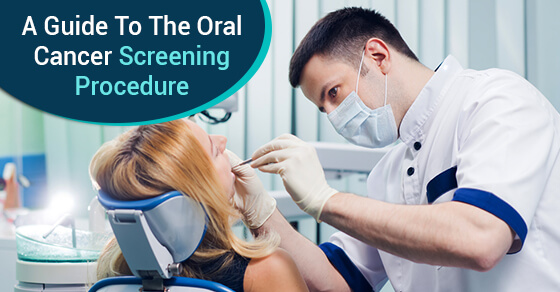 A Guide To The Oral Cancer Screening Procedure