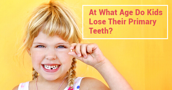 At What Age Do Kids Lose Their Primary Teeth?