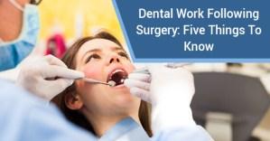 Dental Work Following Surgery