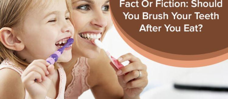 Fact Or Fiction: Should You Brush Your Teeth After You Eat?