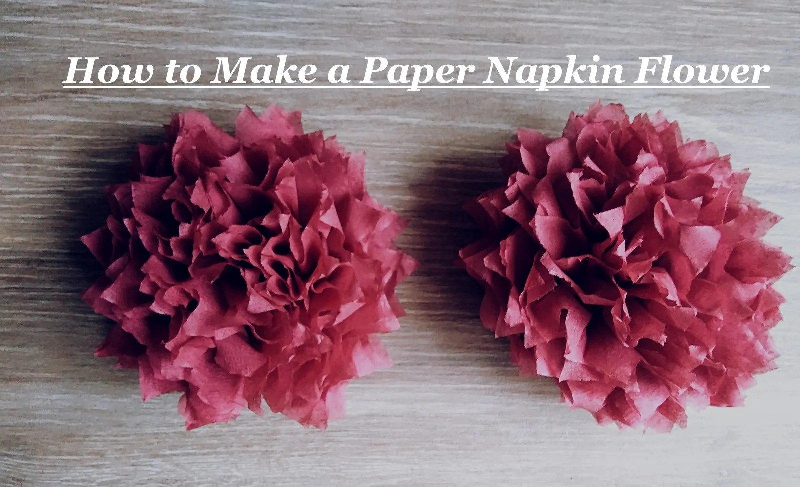 How to Make a Paper Napkin Flower