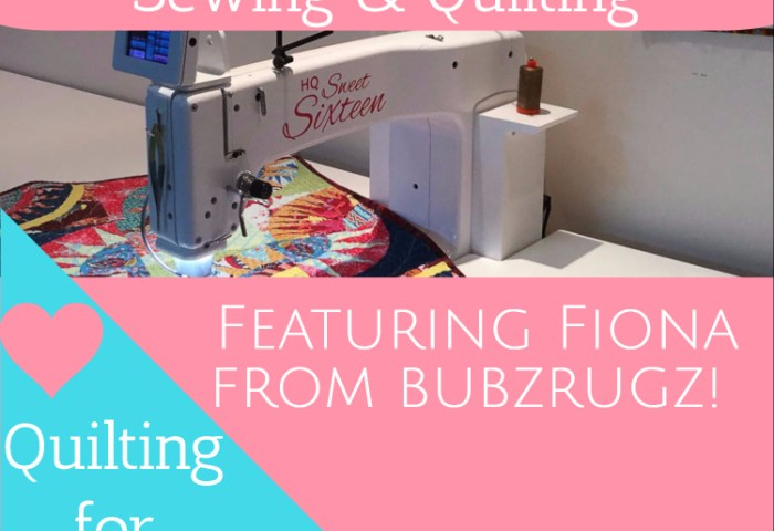 Quilting for Others – Featuring Fiona from Bubz Rugz!