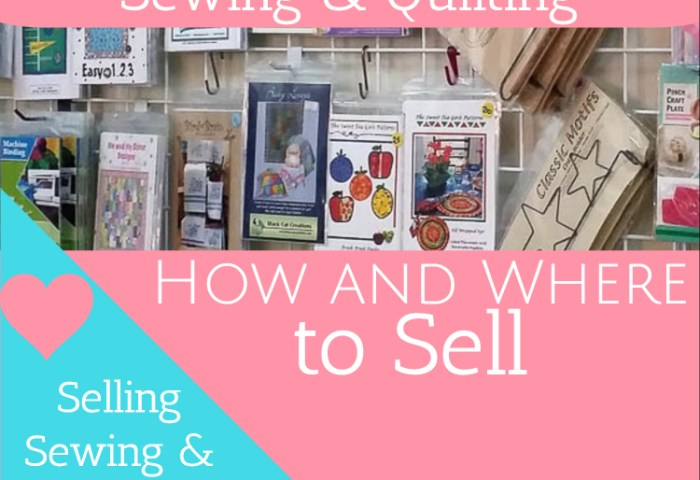 How and Where to Sell Sewing and Quilting Supplies