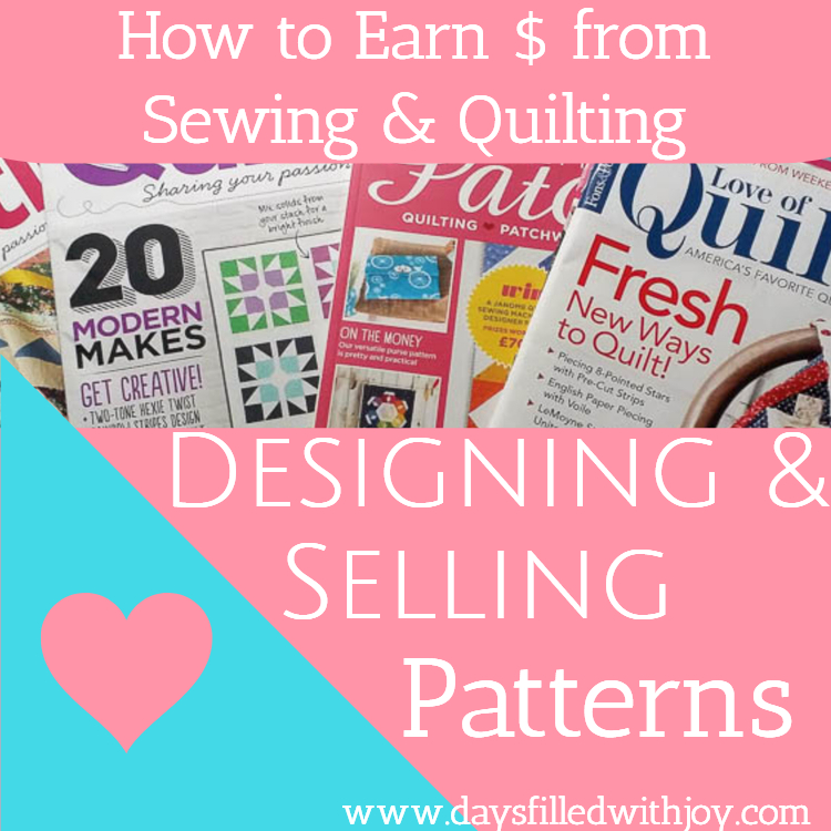 How to Earn $ From Sewing & Quilting - Designing and Selling Patterns