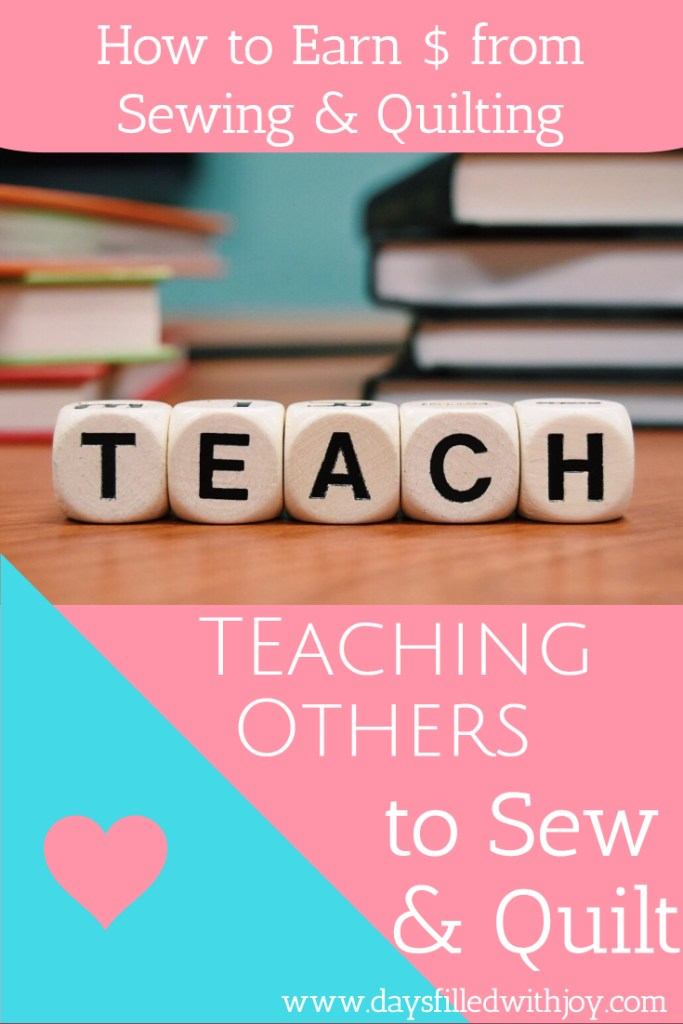 teaching others how to sew and quilt