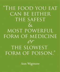 ann-wigmore-the-food-you-eat-can-be-either-the-safest-and-most-powerful-form-of-medicine-or-the-slowest-form-of-poison1