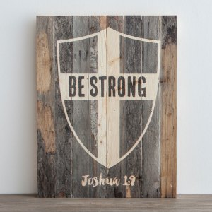 Be Strong - Plank Wall Art