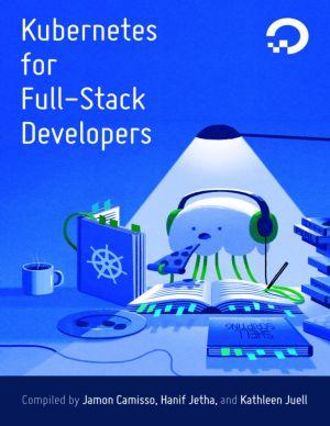 Kubernetes for Full-Stack Developers