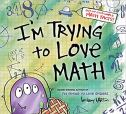 Cover I'm Trying to Love Math