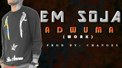 Photo of Em Soja – Work (Adwuma) (Prod. by Changes)