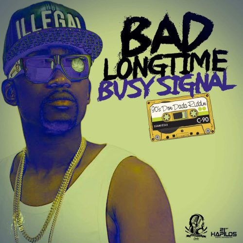 busy signal art 500x500 - Busy Signal - Bad Long Time (Prod by Seanizzle)