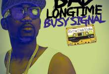 Photo of Busy Signal – Bad Long Time (Prod by Seanizzle)