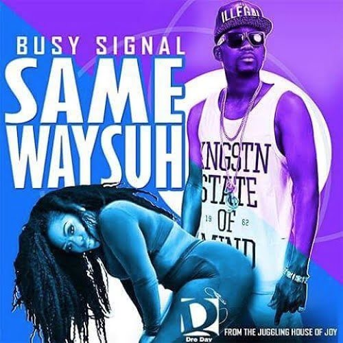 busy signal - Busy Signal - Same Way Suh
