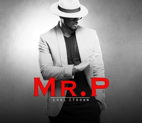 Mr  P – Cool It Down   DCLeakers