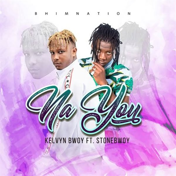 Kelvyn Boy feat. Stonebwoy - Na You