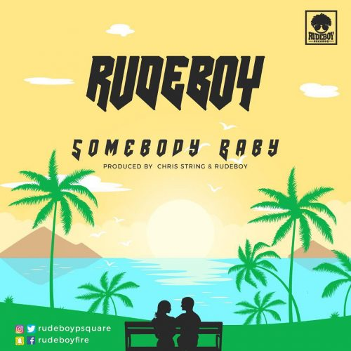 Rudeboy artwork 500x500 - Rudeboy - Somebody Baby (Prod. by Chris String & Rudeboy)
