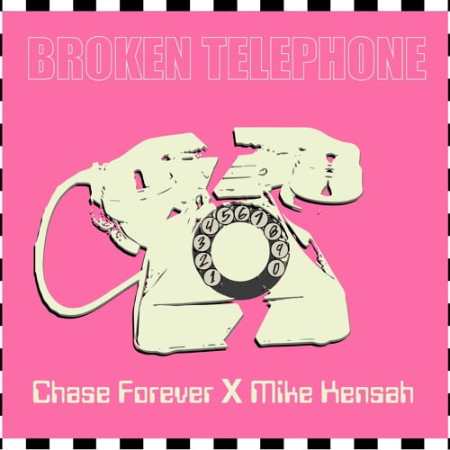 Chase forever art - Chase Forever feat. Mike Kensah - Broken Telephone