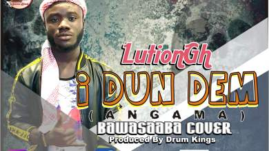 Photo of LutionGh – I Dun Dem (Angama) (Bawasaba Cover) (Prod By DrumKings)