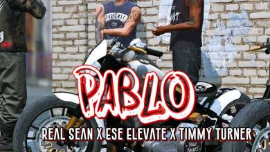Photo of Real Sean x Ese Elevate x Timmy Turner – Pablo (Prod. by Young Ma & AkTheBeatz)