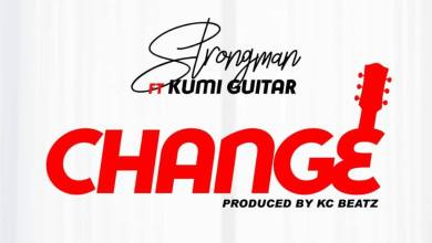 Photo of Strongman ft. Kumi Guitar – Change (Prod. By KC Beatz)