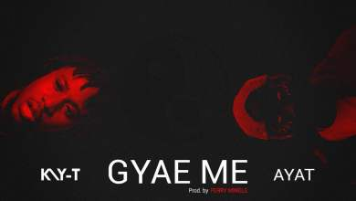Photo of Kay-T feat Ayat – Gyae Me (Prod. by Perry Mingle)