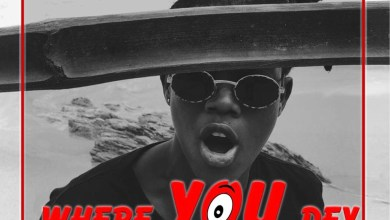 Photo of Dedebah – Where You Dey (Prod. by Deelaw)