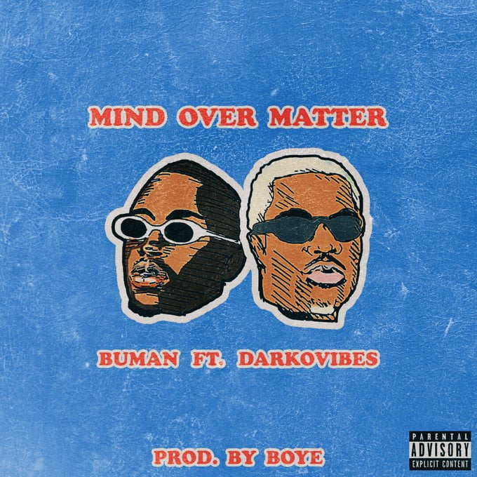 Buman ft Darkovibes – Mind Over Matter (Prod  by Boye