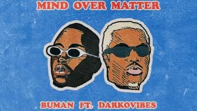 Photo of Buman ft Darkovibes – Mind Over Matter (Prod. by Boye)