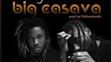 Photo of Dahlin Gage feat. Pappy Kojo – Big Cassava (Prod. By TubhaniMuzik)
