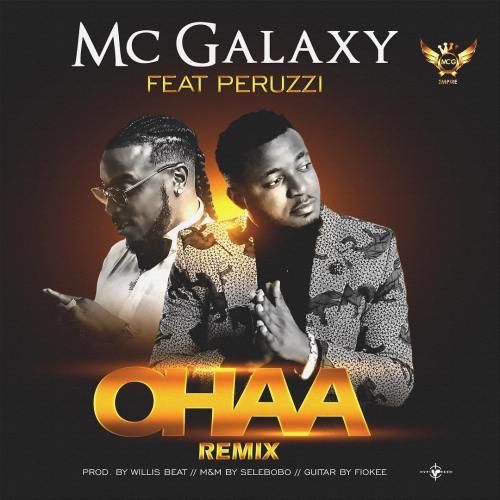 MC Galaxy 500x500 - MC Galaxy ft. Peruzzi – Ohaa (Remix) (Prod. By WillisBeatz)