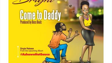 Photo of Prince Bright (Buk Bak) – Come To Daddy (Prod. by Boss Beatz)