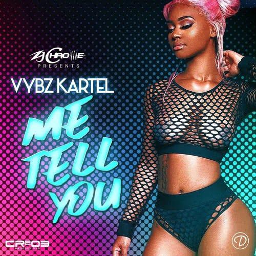 Vybz kartel me tell - Vybz Kartel - Me Tell You (Prod. by Zj Chrome)