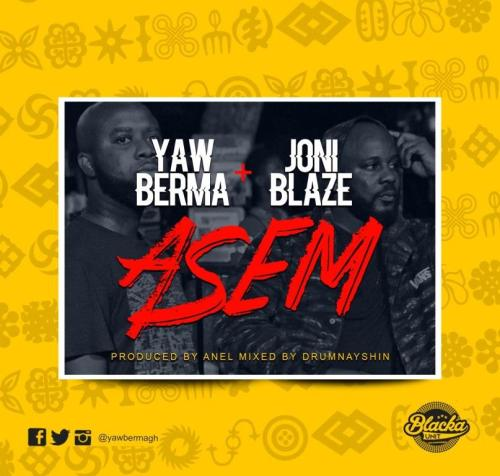Yaw Berma Asem 500x476 - Yaw Berma feat. Joni Blaze - Asem (Prod. by Anel)