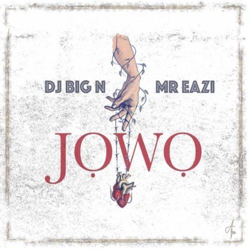 DJ Big N Mr Eazi 497x500 - DJ Big N ft. Mr. Eazi - Jowo
