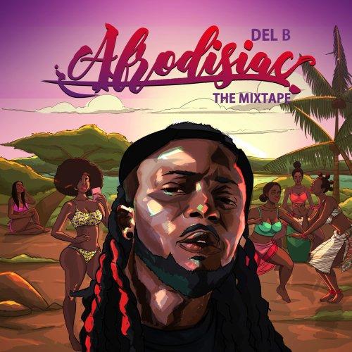 Del B Afrodisiac cover 500x500 - Del B - Afrodisiac: The Mixtape (Full Album)