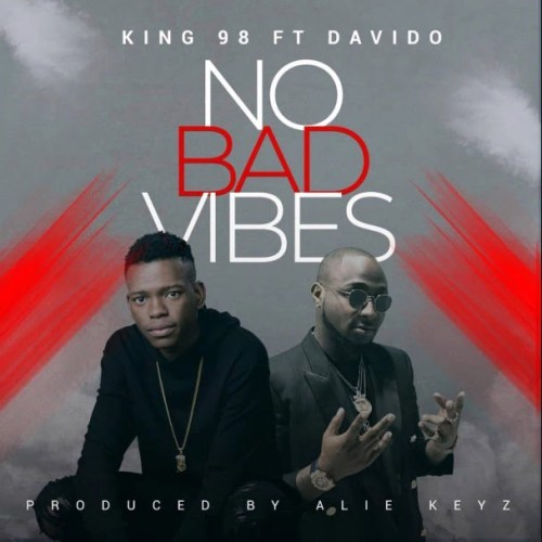 King98 davido 500x500 - King98 feat. Davido - No Bad Vibes (Prod. by Alie Keyz)