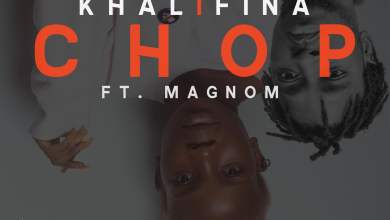kha scaled - Khalifina  ft Magnom - Chop (Prod. by Yo Figg)