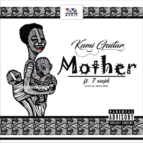 Kumi Gutiar mother - Kumi Guitar ft. 7 Oseph - Beautiful Mother (Prod. by Skinny Willis)