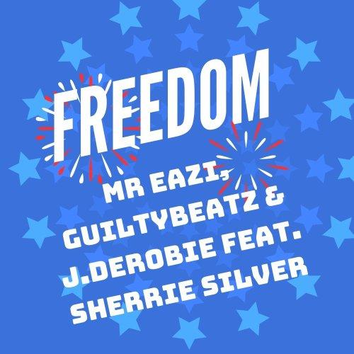 freedom cover 2 500x500 - Mr Eazi, GuiltyBeatz & J.Derobie feat. Sherrie Silver - Freedom (Prod. by Guiltybeatz)