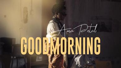 Photo of Ama Petal – Good Morning (Prod. By Phuture Beatz)