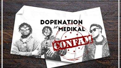 Photo of DopeNation ft. Medikal – Confam (Prod. by MOGBeatz)