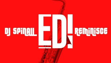 Photo of DJ Spinall & Reminisce – Edi