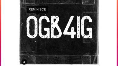 Photo of Reminisce – OGB4IG (Prod. by Sarz)